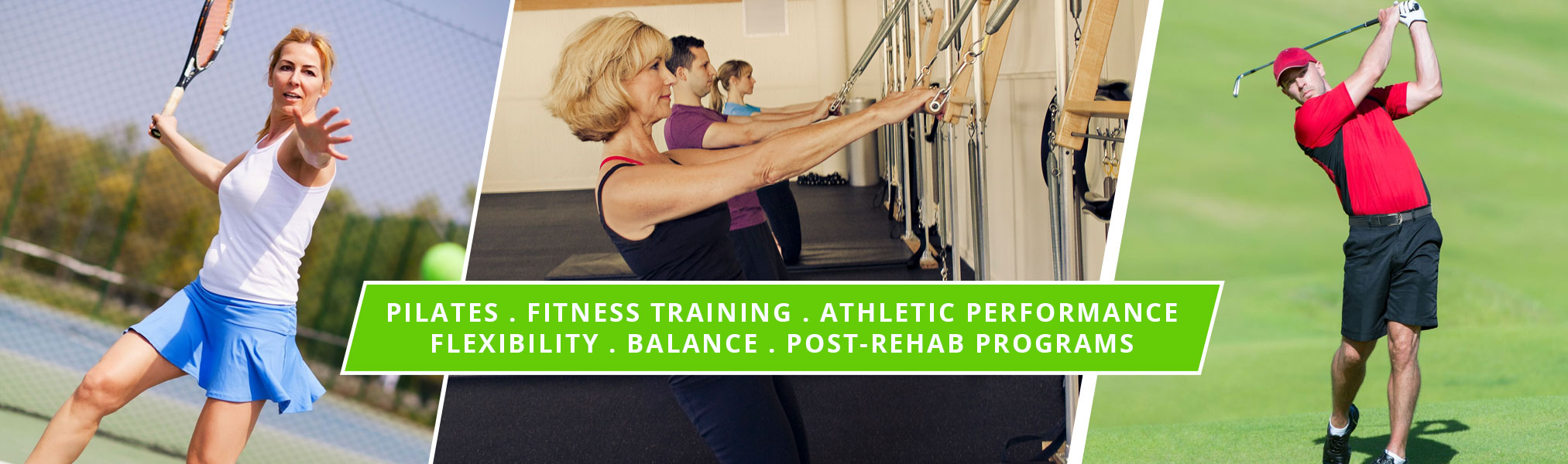 Pilates, Fitness Training, Athletic Performance, Flexibility, Balance, Post-rehab Programs
